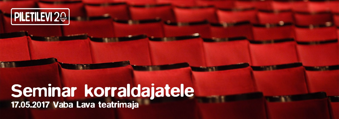 Piletilevi seminar toimub 17. mail Tallinnas